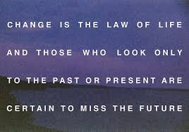 laws of life quotes quotes laws of life quotes 13 jfk quote is the law of change 3303426