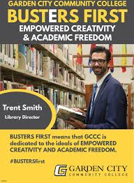 garden city community collegebusters firstempowered creatvity academic freedomt smithlibrary directorbusters first means that gccc isdedicated to