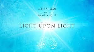 Light Upon Light Light Upon Light A R Rahman Ft Sami Yusuf