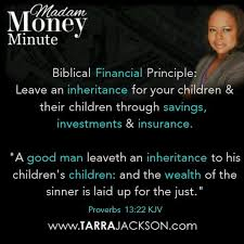 biblical financial principle leave an inheritance for your children their children through savings investments insurance