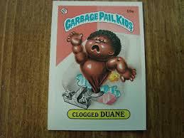 1985 Topps #59A Clogged Duane Garbage Pail Kids Card | eBay