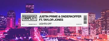 Justin Prime Onderkoffer Feat Taylor Jones Present Lights Off