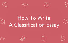 how to write a classification essay essaypro how to write a classification essay