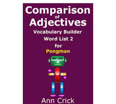 Comparison Of Adjectives Vocabulary Builder Word List 2 For Pongman