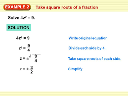 example 2 take square roots of a fraction solve 4z 2 9