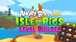 Angry Birds VR Level Builder Launches - VR Nation