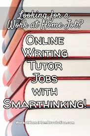 work at home online writing tutor jobs smarthinking work smarthinking is hiring work at home online writing tutors in the u s these are part