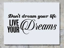 Don T Dream Your Life Live Your Dream Quote Best Of Don't Dream Your Life Live Your Dreams Quote Decal Wall Art Sticker