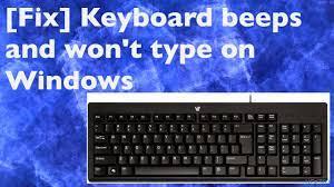 Fix] Bàn phím kêu bíp và không gõ được trên Windows