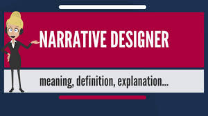 How To Be A Narrative Designer What Is Narrative Designer What Does Narrative Designer Mean Narrative Designer Meaning