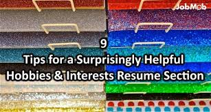 📝 9 Tips For A Surprisingly Helpful Hobbies & Interests Resume Section