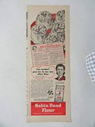 Amazon.com: Robin Hood Flour. Vintage 40's print ad. color Illustration  (you couldn't pay me to use any other flour/Mrs. ivan Hudson.) Original  vintage 1949 Wisconsin Agriculturist and Farmer Magazine Print Art.: Posters