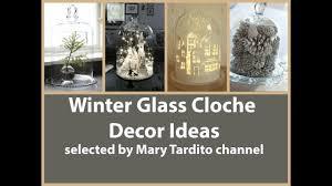 Cloche Design Ideas Christmas Cloche Decorating Ideas Winter Glass Cloche