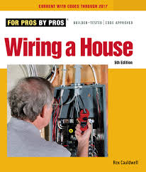 Wiring A House 5th Edition For Pros By Pros Rex Cauldwell