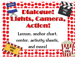 Dialogue Anchor Chart Lights Camera Action Dialogue Teaching Heart Blog