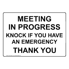 Meeting In Progress Knock If You Have An Emergency Sign Nhe 28497