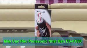Máy Cạo Râu Panasonic Nhật Bản ES KS30 Sắc Gọn Siêu Bền - YouTube