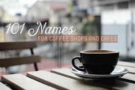 Here's some basic coffee information to get you started on your journey to becoming a coffee guru, or at least a more knowledgeable. 101 Coffee Shop And Cafe Name Ideas Hubpages