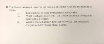 Insurance pools for new undiversifiable risk∗. Solved B Traditional Insurance Involves The Pooling Of S Chegg Com