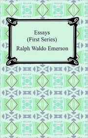 essays first series by ralph waldo emerson