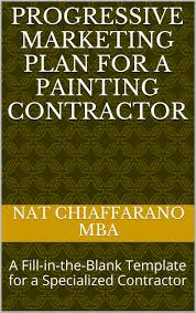 ca progressive marketing plan for a painting contractor a fill in the blank