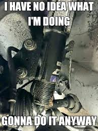 Mechanic Quotes Awesome Funny Mechanic Quotes Awe Inspiring Chill A Mechanic Funny Picture