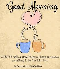 Good Morning Thankful Quotes Best of Good Morning And Be Thankful Quote Via WwwFacebookJoyEachDay