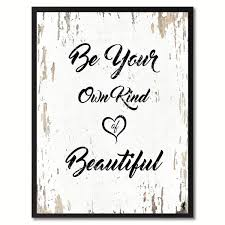 Quotes Saying Your Beautiful Best of Shop Be Your Own Kind Of Beautiful Inspirational Quote Saying Canvas