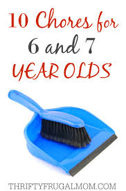 6 Year Old Chore Chart Ideas 10 Chores For 6 And 7 Year Olds