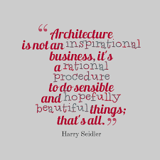 Harry Seidler quote about architecture.
