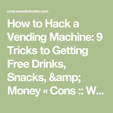 Cheats For Vending Machines Stunning How To Hack A Vending Machine 48 Tricks To Getting Free Drinks