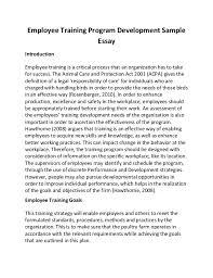 employee training program development sample essay employee training program development sample essay introduction employee training is a critical process that an organizati