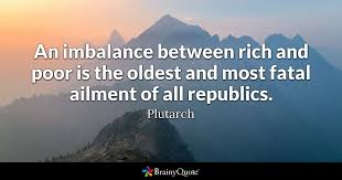 An Imbalance Between Rich And Poor Is The Oldest And Most Fatal Simple Quotes About The Rich And Poor
