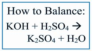 balance koh h2so4 k2so4 h2o potassium hydroxide and sulfuric acid