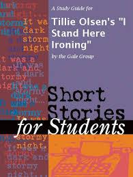 tillie olsen i stand here ironing essay contest dissertation  i stand here ironing essay