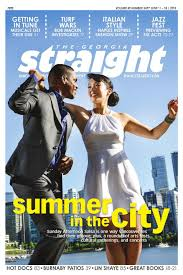the georgia straight summer in the city june 11 2016 by the georgia straight issuu