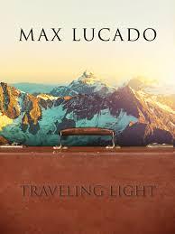 Traveling Light Max Lucado Youtube Traveling Light Six Dvd Set Max Lucado