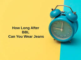 how long after bbl can you wear jeans