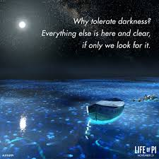 best life of pi images cinema movies and life of pi why tolerate darkness everything else is here and clear if only we look for
