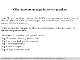 Interview Questions For Account Managers Client Account Manager Interview Questions