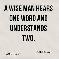 Proverb Quote yiddishproverbquoteawisemanhearsonewordandunderstandstwo 5 17976