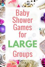 Baby Shower Games For Large Groups  Last Minute IdeasShower Games For Baby