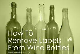 easy and decor how to remove labels from your wine bottles