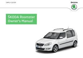 aring nbsp koda roomster owner s manuals aring nbsp koda owner s manual roomster we offer you the opportunity to view or and print user manuals and other documents as parts of on board literature of your