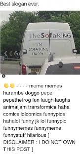 sofa meme. funny lol and meme best slogan ever th e soffa king im sofa sofa