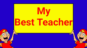 best teacher easy essay on my best teacher  best teacher easy essay on my best teacher