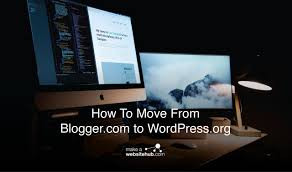 How To Move From Blogger.com to WordPress.org: It's Just a Switch ...