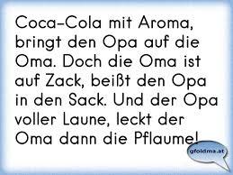 Coca Cola Hat Aroma Bringt Den Opa Auf Di Oma Doch Di Oma Ist Auf