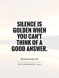 quotes on silence google search silence  silence is golden essay silence is golden quotes sayings