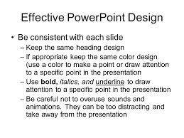 what makes a good powerpoint design a training tool for teachers effective powerpoint design be consistent each slide keep the same heading design if